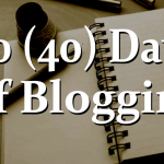 30 (40) Days of Blogging
