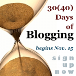 Getting Yourself Ready for 30(40) Days of Blogging
