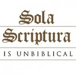 Sola Scriptura: The Biggest Deception of All Time