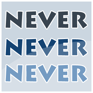 Image result for never