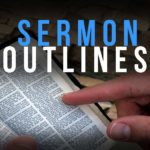 The Sermon Outline: The Basics of Deductive Preaching